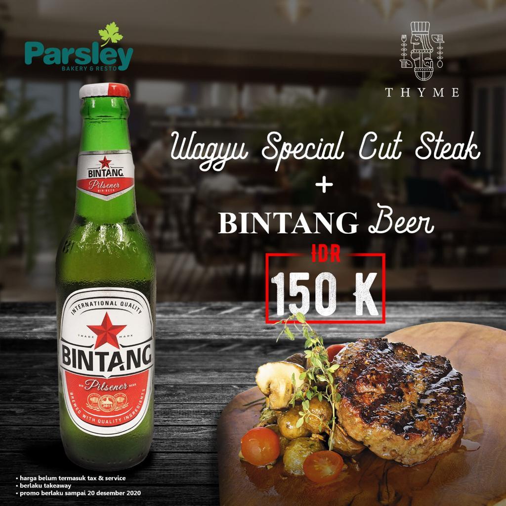 Promo Wagyu Special Cut Steak & Bintang Beer at Parsley Resto Jakal, Parsley Resto Seturan, & Thyme Beefbar Eatery