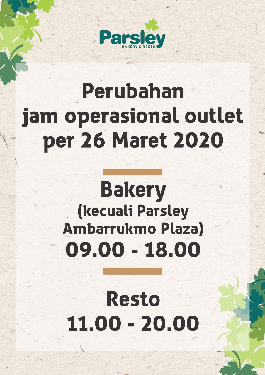 Perubahan Jam Operasional Parsley Bakery & Resto