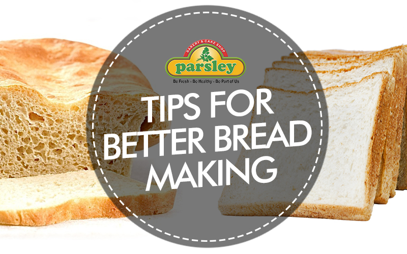 TIPS FOR BETTER BREAD MAKING