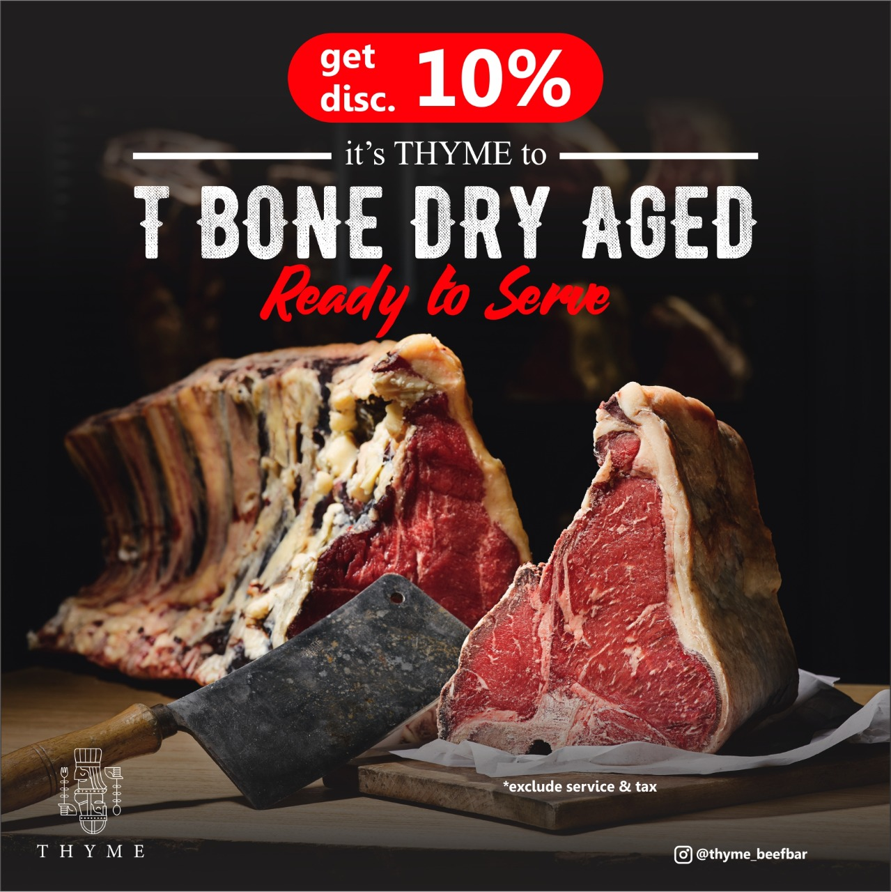 Promo Discount 10% T-BONE Dry Aged at Thyme Beefbar Eatery